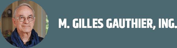 M. GILLES GAUTHIER, ING.